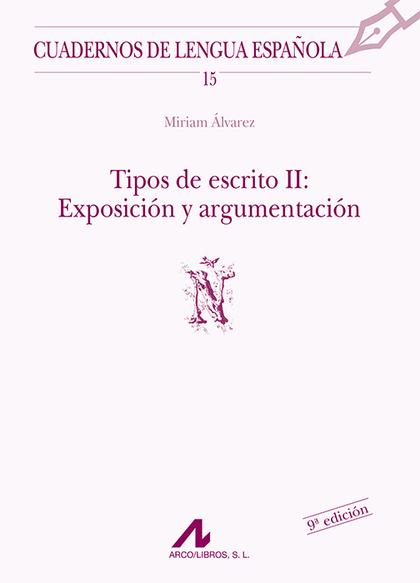 TIPOS DE ESCRITO II: EXPOSICIÓN Y ARGUMENTACIÓN