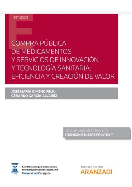 COMPRA PÚBLICA DE MEDICAMENTOS Y SERVICIOS DE INNOVACIÓN Y TECNOLOGÍA SANITARIA:. EFICIENCIA Y