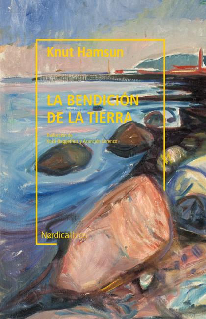 LA BENDICIÓN DE LA TIERRA (BIBLIOTECA HAMSUN).