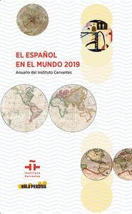 EL ESPAÑOL EN EL MUNDO 2019. ANUARIO DEL INSTITUTO CERVANTES.