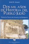 DOS MIL AÑOS DE HISTORIA DEL PUEBLO JUDÍO. ENTRE LA TIERRA DE ISRAEL Y LA DIÁSPORA