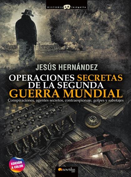 OPERACIONES SECRETAS DE LA SEGUNDA GUERRA MUNDIAL.