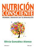 NUTRICIÓN CONSCIENTE : VITALIDAD Y BIENESTAR POR LA ALIMENTACIÓN