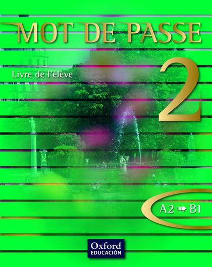 MOT DE PASSE 2 LA A2 B1.