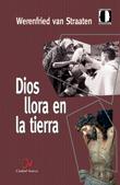DIOS LLORA EN LA TIERRA.