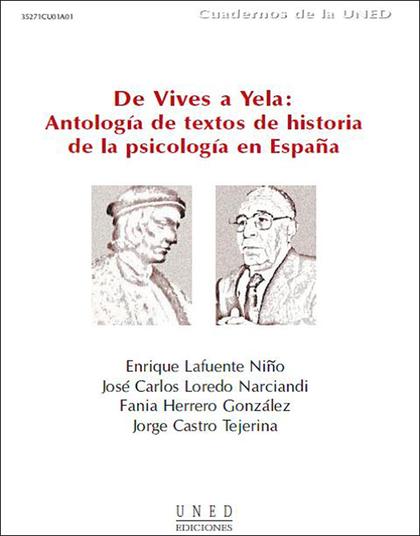 DE VIVES A YELA (ANTOLOGÍA DE TEXTOS DE HISTORIA DE LA PSICOLOGÍA EN ESPAÑA)