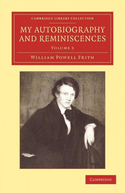 MY AUTOBIOGRAPHY AND REMINISCENCES - VOLUME 3
