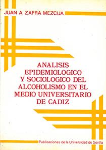 ANÁLISIS EPIDEMIOLÓGICO Y SOCIOLÓGICO DEL ALCOHOLISMO EN EL MEDIO UNIVERSITARIO