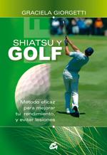 SHIATSU Y GOLF : MÉTODO EFICAZ PARA MEJORAR TU RENDIMIENTO Y EVITAR LESIONES