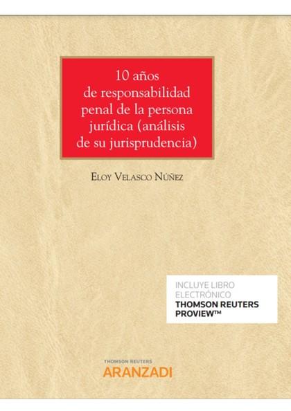 10 AÑOS DE RESPONSABILIDAD PENAL DE LA PERSONA JURÍDICA (ANÁLISIS DE SU JURISPRU.