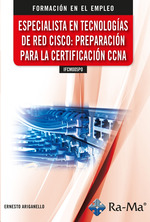 ESPECIALISTA EN TECNOLOGIAS DE RED CISCO PREPARACION PARA LA CCNNA.