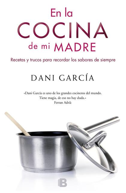 EN LA COCINA DE MI MADRE : RECETAS Y TRUCOS PARA RECORDAR LOS SABORES DE SIEMPRE