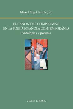 EL CANON DEL COMPROMISO EN LA POESÍA ESPAÑOLA CONTEMPORÁNEA. ANTOLOGÍAS Y POEMAS.