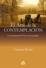 EL ARTE DE LA CONTEMPLACIÓN: LA AVENTURA DE VIVIR CON LUCIDEZ