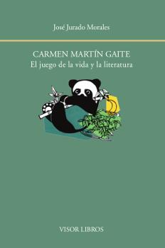 CARMEN MARTÍN GAITE. EL JUEGO DE LA VIDA Y LA LITERATURA