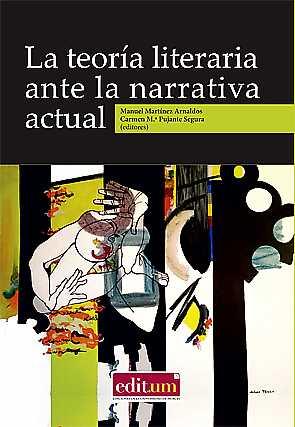 LA TEORÍA LITERARIA ANTE LA NARRATIVA ACTUAL.