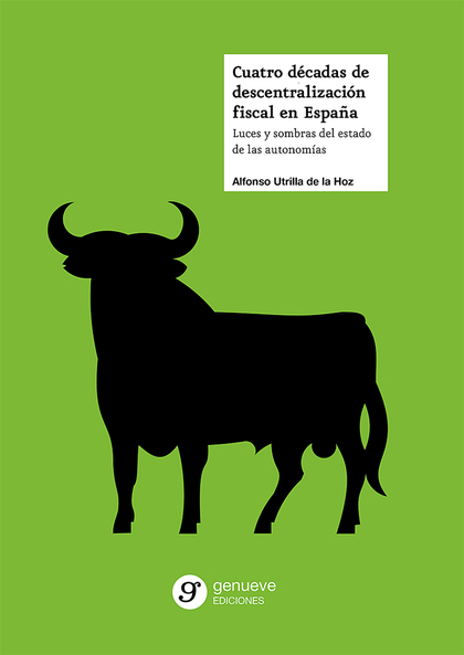 CUATRO DÉCADAS DE DESCENTRALIZACIÓN FISCAL EN ESPAÑA. LUCES Y SOMBRAS DEL ESTADO DE LAS AUTONOM