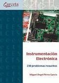 INSTRUMENTACIÓN ELECTRÓNICA. 230 PROBLEMAS RESUELTOS