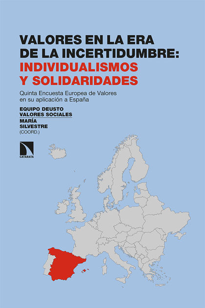 VALORES EN LA ERA DE LA INCERTIDUMBRE: INDIVIDUALISMOS Y SOL. QUINTA ENCUESTA EUROPEA DE VALORE