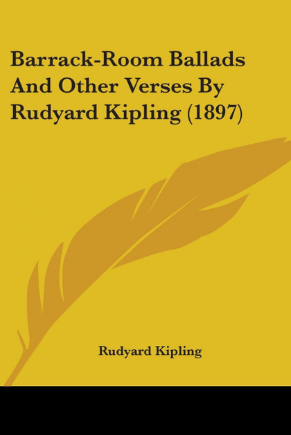 BARRACK-ROOM BALLADS AND OTHER VERSES BY RUDYARD KIPLING (1897)