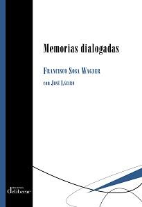 MEMORIAS DIALOGADAS DE FRANCISCO SOSA WAGNER. CON JOSÉ LÁZARO