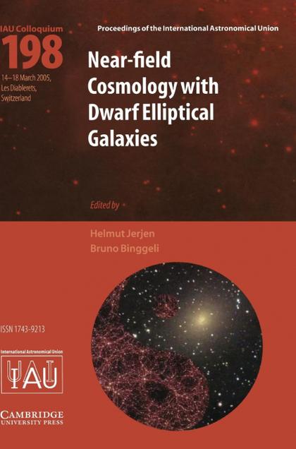 NEAR-FIELD COSMOLOGY WITH DWARF ELLIPTICAL GALAXIES (IAU C198)