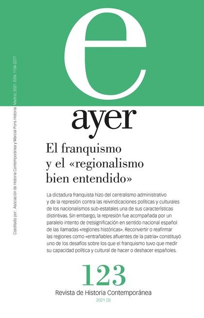 EL FRANQUISMO Y EL «REGIONALISMO BIEN ENTENDIDO». AYER 123