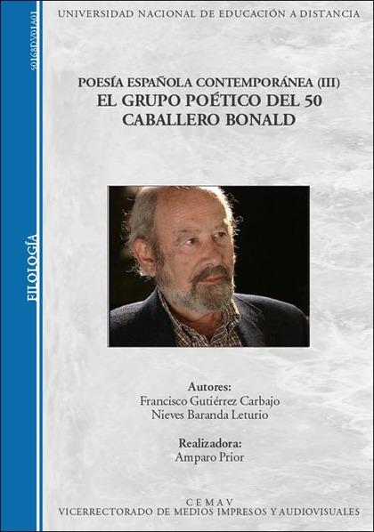 POESÍA ESPAÑOLA CONTEMPORÁNEA (III). EL GRUPO POÉTICO DEL 50. CABALLERO BONALD