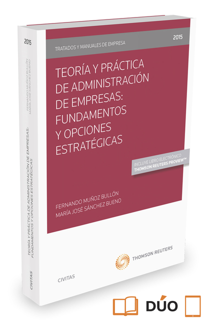 TEORÍA Y PRACTICA DE ADMINISTRACIÓN DE EMPRESAS. FUNDAMENTOS Y OPCIONES ESTRATÉGICAS