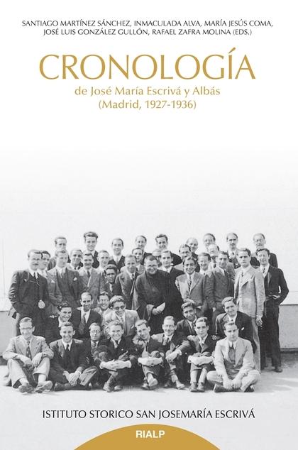 CRONOLOGÍA DE JOSE MARÍA ESCRIVÁ Y ALBÁS                                        (MADRID, 1927-1