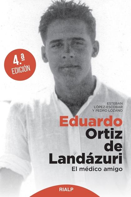 EDUARDO ORTIZ DE LANDÁZURI                                                      EL MÉDICO AMIGO