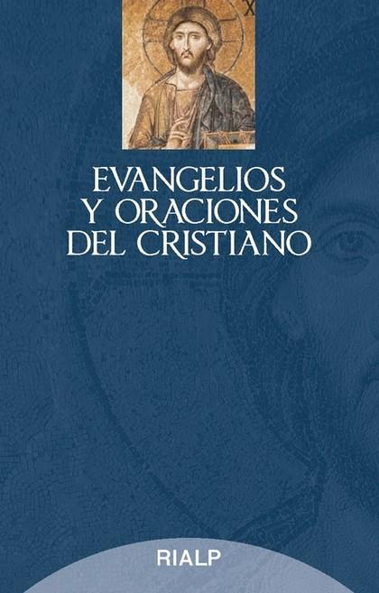 EVANGELIOS Y ORACIONES DEL CRISTIANO.