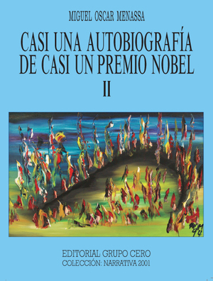 CASI UNA AUTOBIOGRAFIA DE CASI UN PREMIO NOBEL -2-