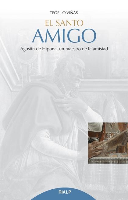 EL SANTO AMIGO                                                                  AGUSTÍN DE HIPO