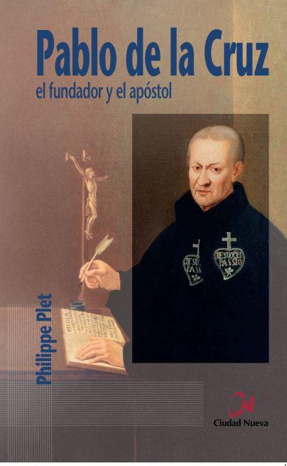 PABLO DE LA CRUZ. EL FUNDADOR Y EL APÓSTOL.