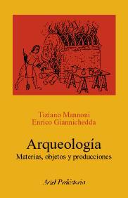 ARQUEOLOGIA: MATERIA, OBJETOS Y PRODUCCIONES.