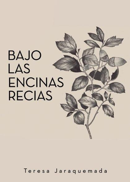 BAJO LAS ENCINAS RECIAS