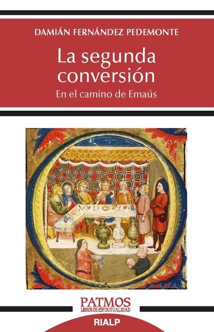 LA SEGUNDA CONVERSIÓN. EN EL CAMINO DE EMAÚS