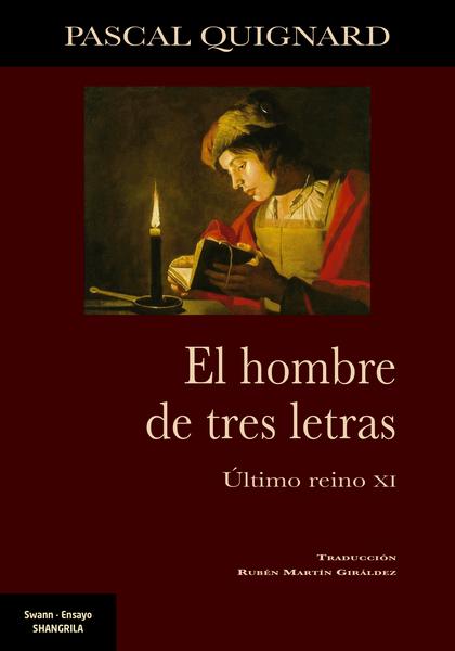 EL HOMBRE DE TRES LETRAS. ÚLTIMO REINO XI