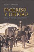 PROGESO Y LIBERTAD: ESPAÑA EN LA EUROPA LIBERAL (1830-1870)