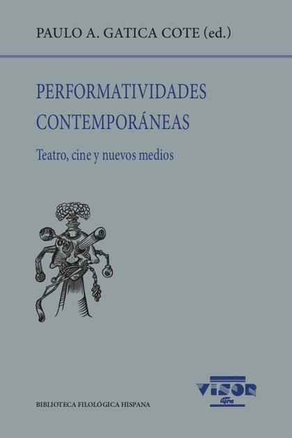 PERFOMATIVIDADES CONTEMPORÁNEAS                                                 TEATRO, CINE Y