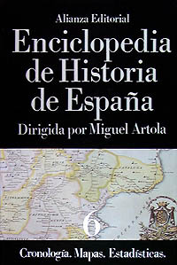 ENCICLOPEDIA DE HISTORIA DE ESPAÑA (VI) CRONOLOGÍA. MAPAS. ESTADÍSTICAS.