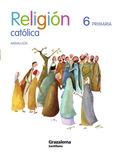 PROYECTO LA CASA DEL SABER, RELIGIÓN CATÓLICA, 6 EDUCACIÓN PRIMARIA (ANDALUCÍA)
