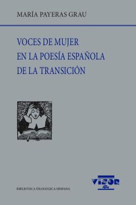 VOCES DE MUJER EN LA POESÍA ESPAÑOLA DE LA TRANSICIÓN