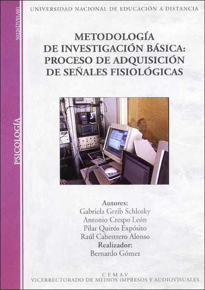 METODOLOGÍA DE INVESTIGACIÓN BÁSICA : PROCESO DE ADQUISICIÓN DE SEÑALES FISIOLÓGICAS