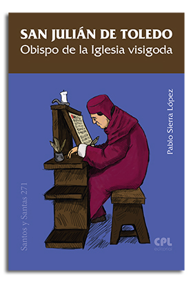 SAN JULIÁN DE TOLEDO. OBISPO DE LA IGLESIA VISIGODA
