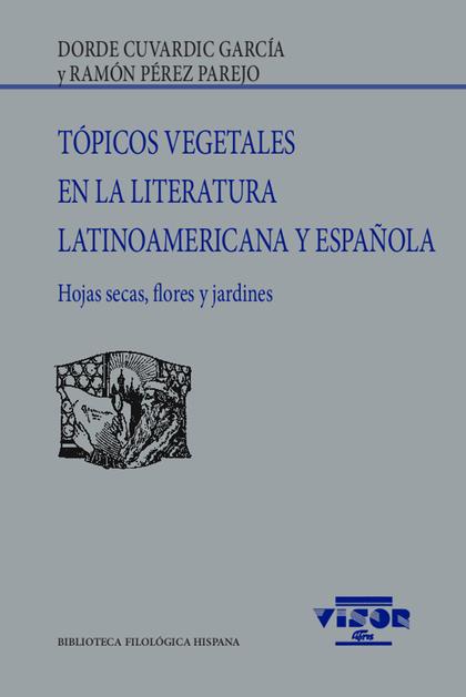 TÓPICOS VEGETALES EN LA LITERATURA LATINOAMERICANA Y ESPAÑOLA                   HOJAS SECAS, FL