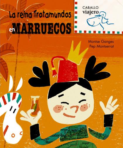 LA REINA TROTAMUNDOS EN MARRUECOS