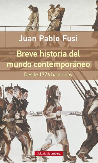 BREVE HISTORIA DEL MUNDO CONTEMPORÁNEO. DESDE 1776 HASTA HOY- RÚSTICA.