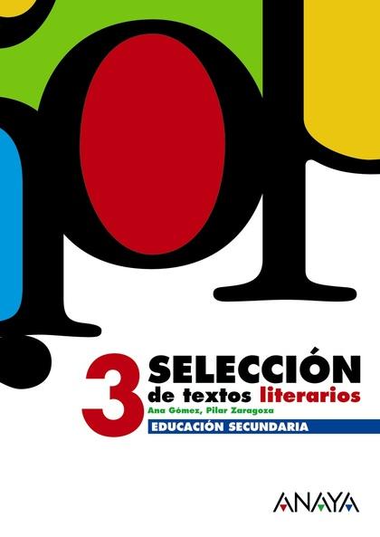 SELECCIÓN DE TEXTOS LITERARIOS, 3 ESO